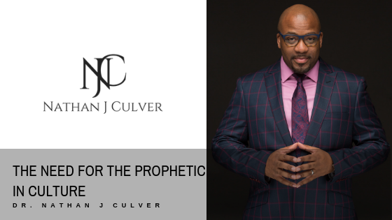 THE NEED FOR THE PROPHETIC IN CULTURE